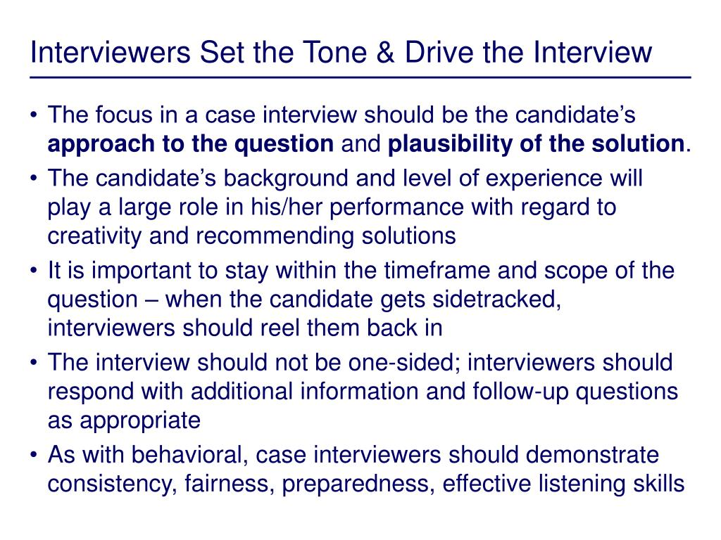 Interviewers Set the Tone & Drive the Interview