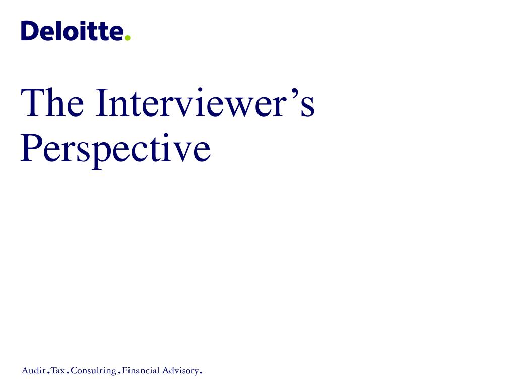 The Interviewer's Perspective