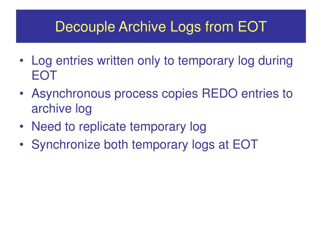 Decouple Archive Logs from EOT