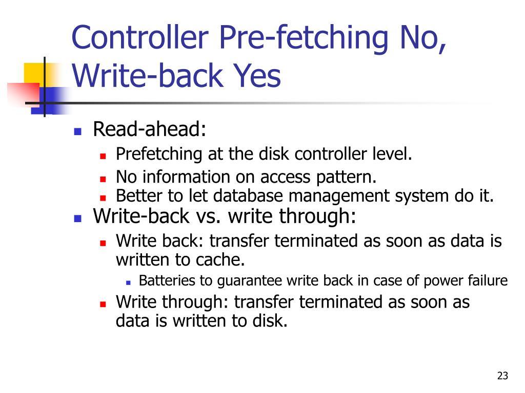 Controller Pre-fetching No,