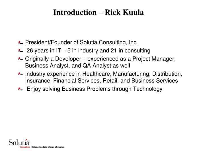 Introduction rick kuula