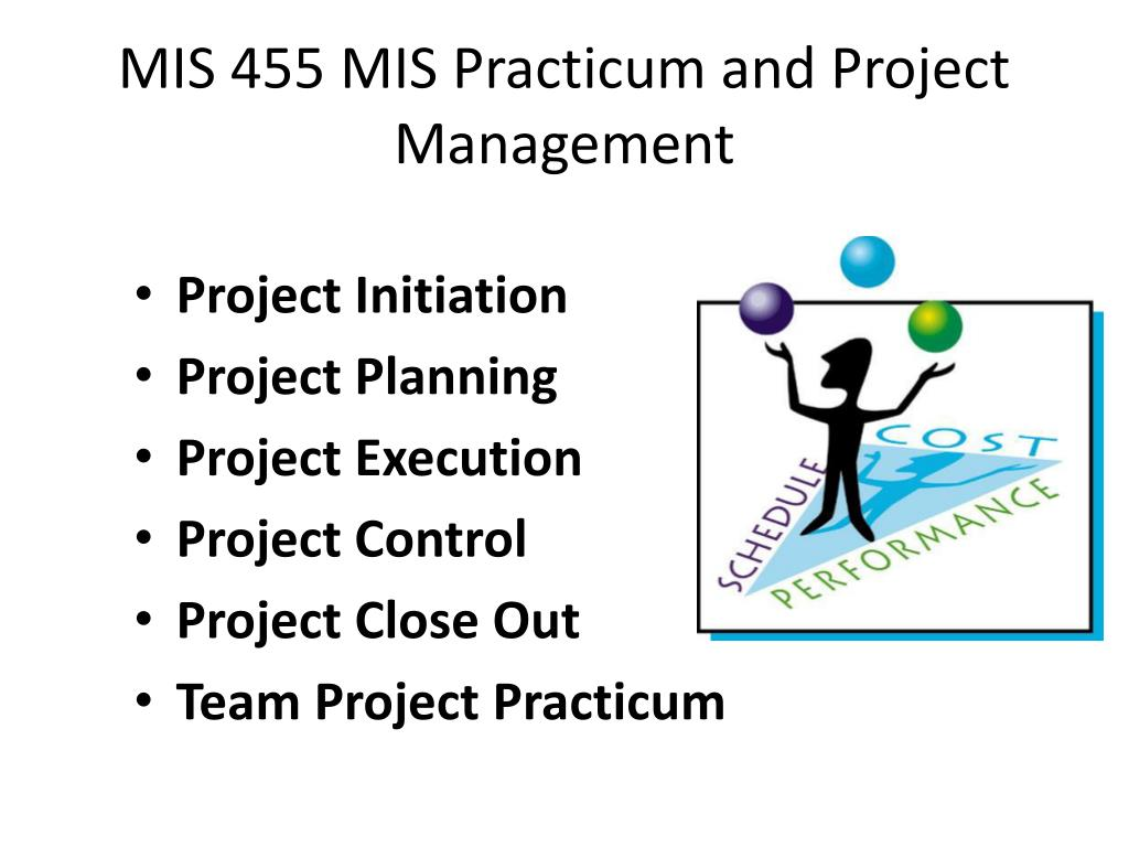 MIS 455 MIS Practicum and Project Management