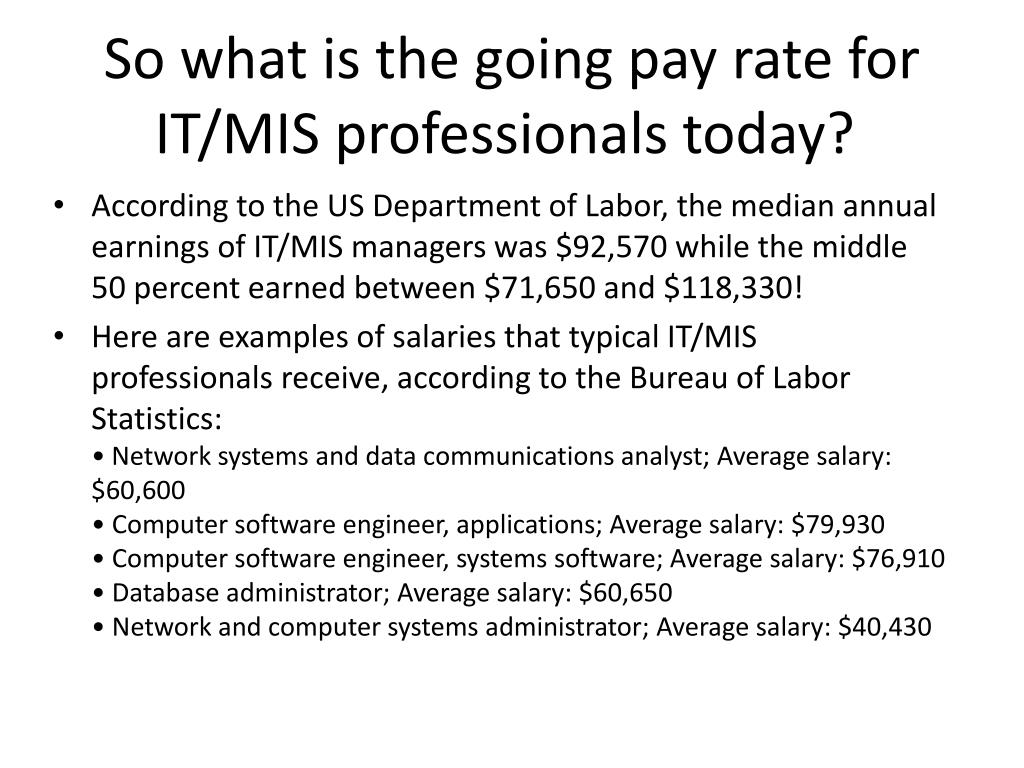 So what is the going pay rate for IT/MIS professionals today?