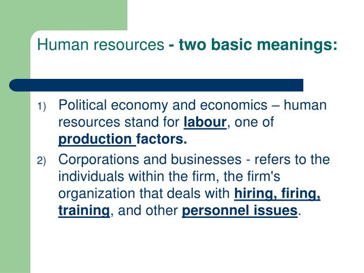 Human resources two basic meanings l.jpg