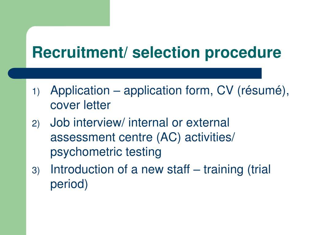 Recruitment/ selection procedure