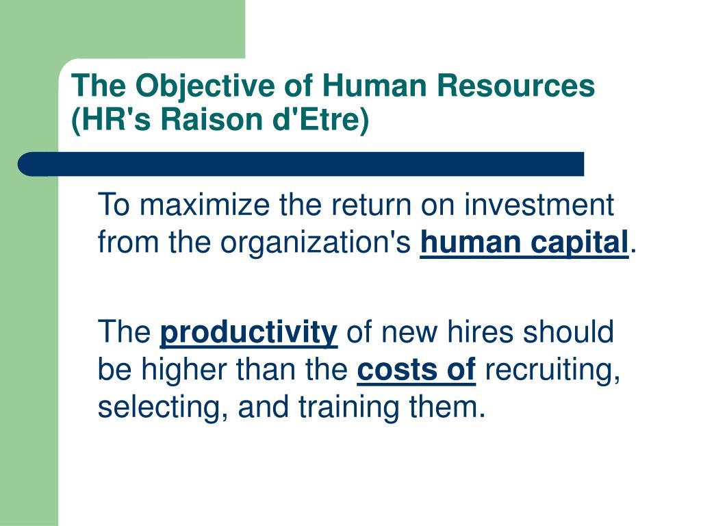 The Objective of Human Resources (HR's Raison d'Etre)
