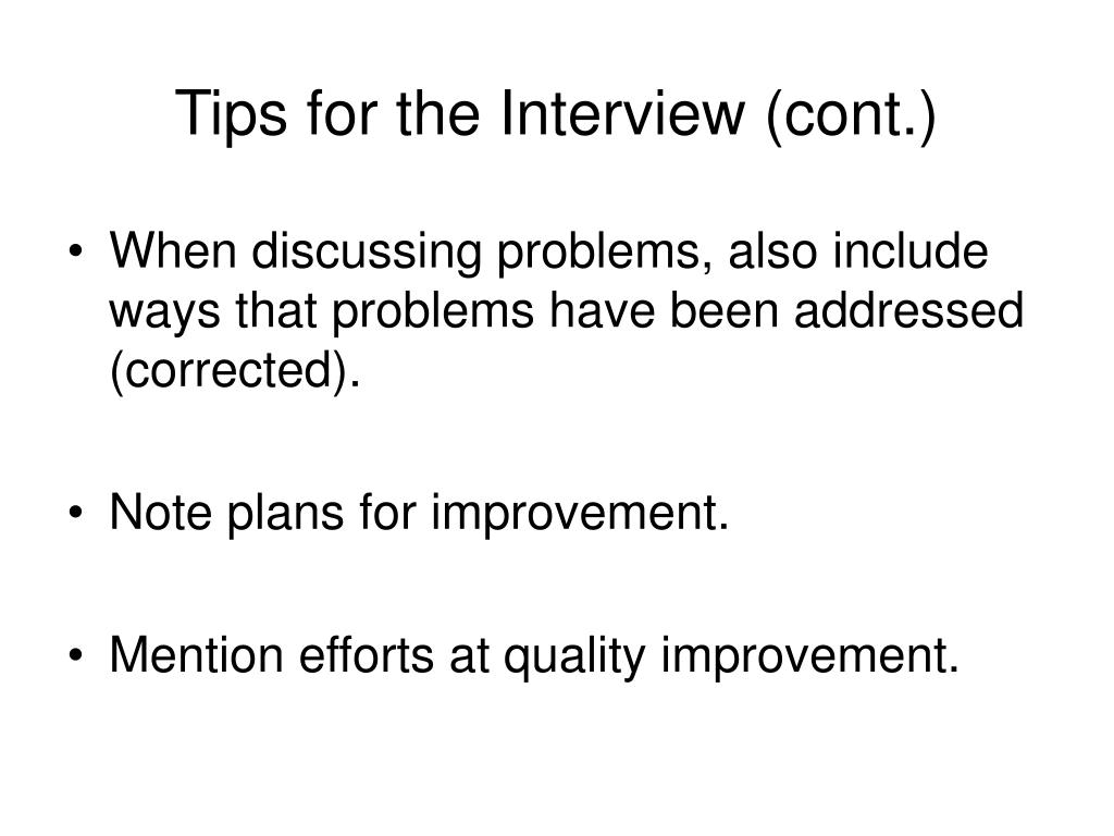 Tips for the Interview (cont.)