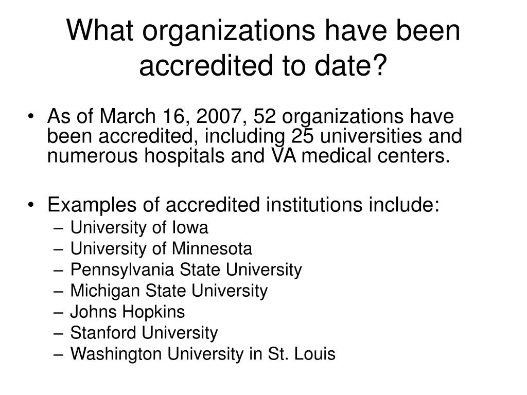 What organizations have been accredited to date?