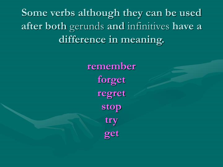 Some verbs although they can be used after both