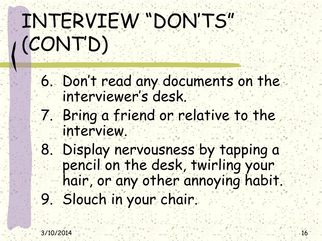 "INTERVIEW ""DON'TS"" (CONT'D)"