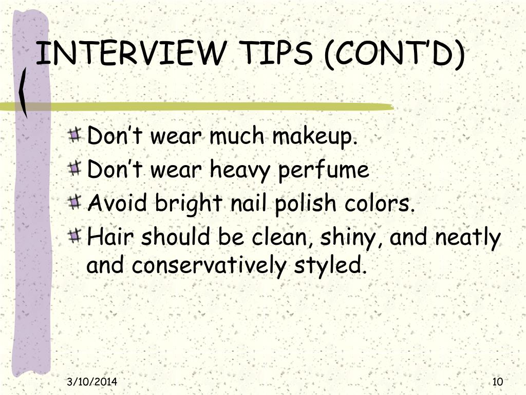 INTERVIEW TIPS (CONT'D)