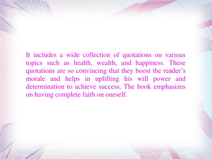 It includes a wide collection of quotations on various topics such as health, wealth, and happiness....