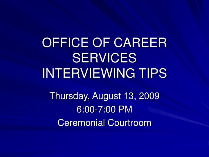 Office of career services interviewing tips