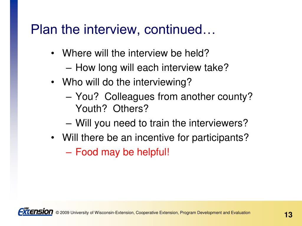 Plan the interview, continued…
