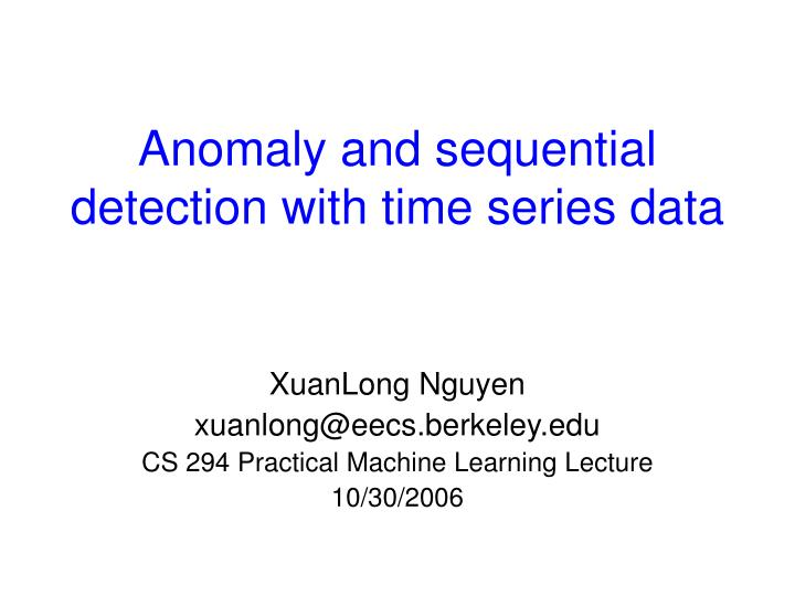 Anomaly and sequential detection with time series data