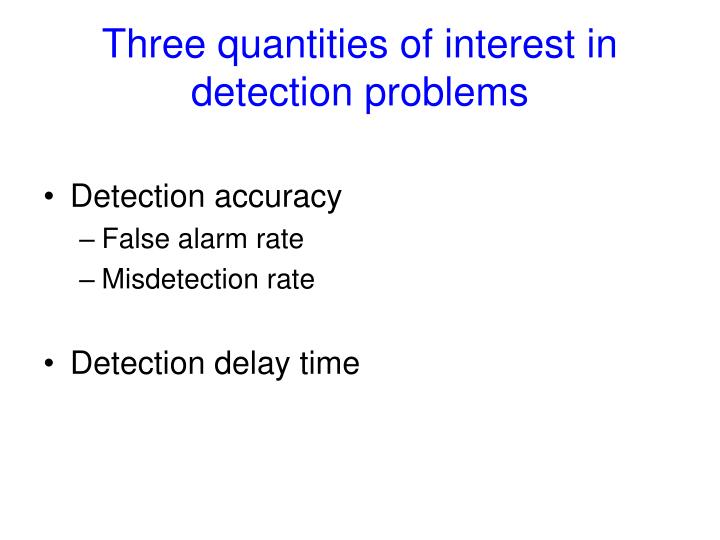 Three quantities of interest in detection problems
