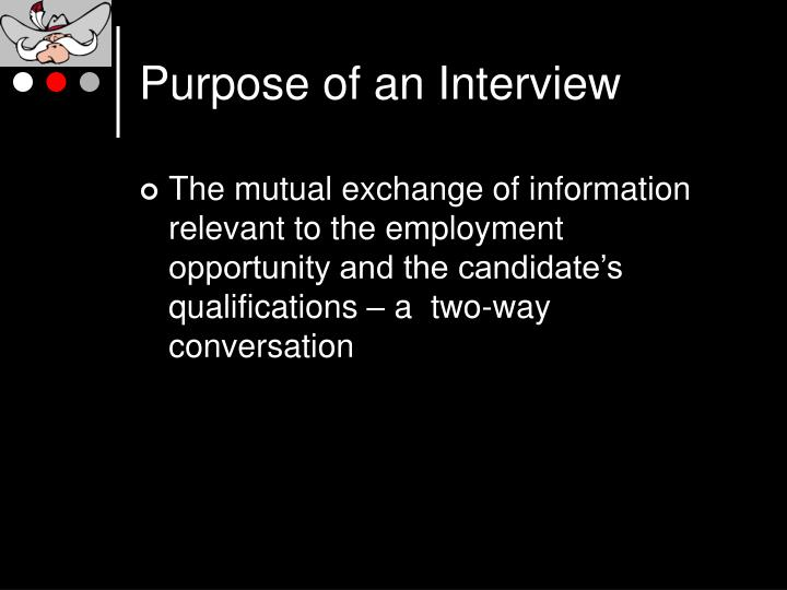 Purpose of an interview