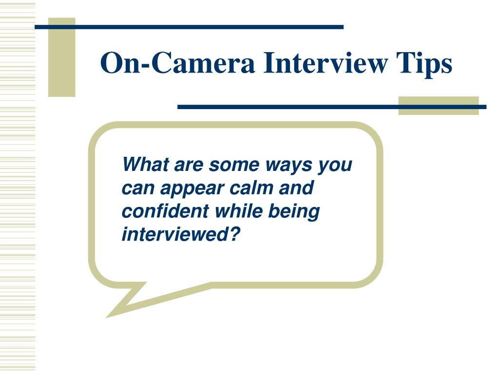 On-Camera Interview Tips