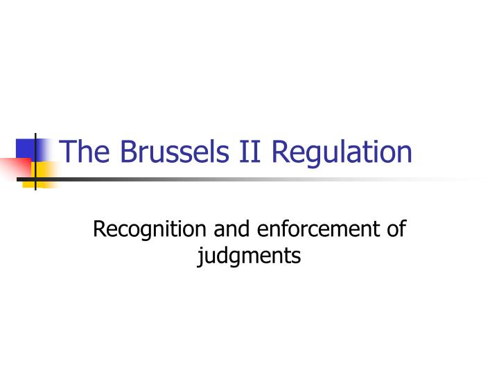 The Brussels II Regulation