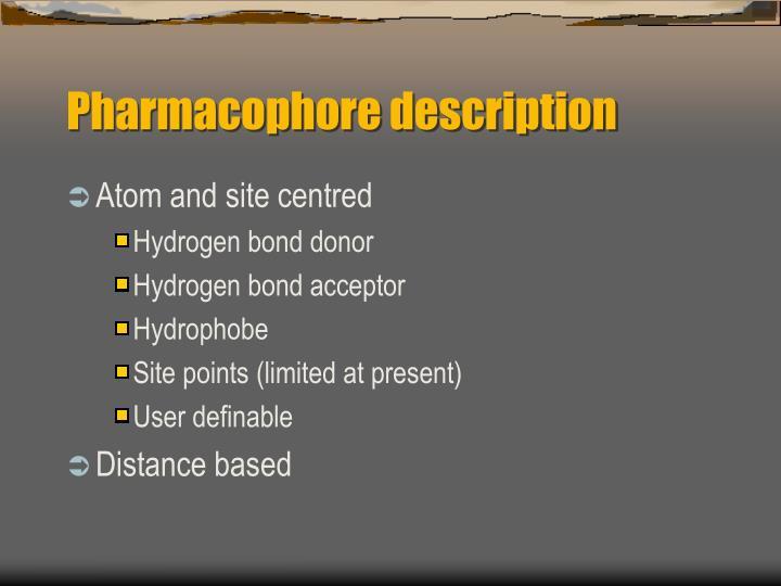 Pharmacophore description