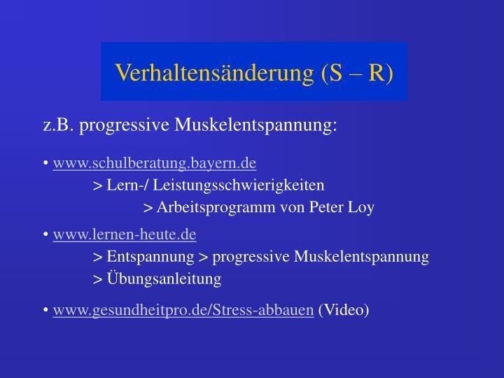 z.B. progressive Muskelentspannung: