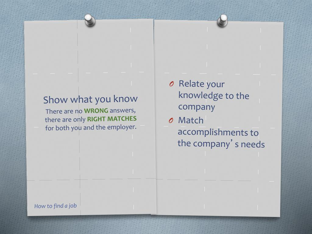 Relate your knowledge to the company