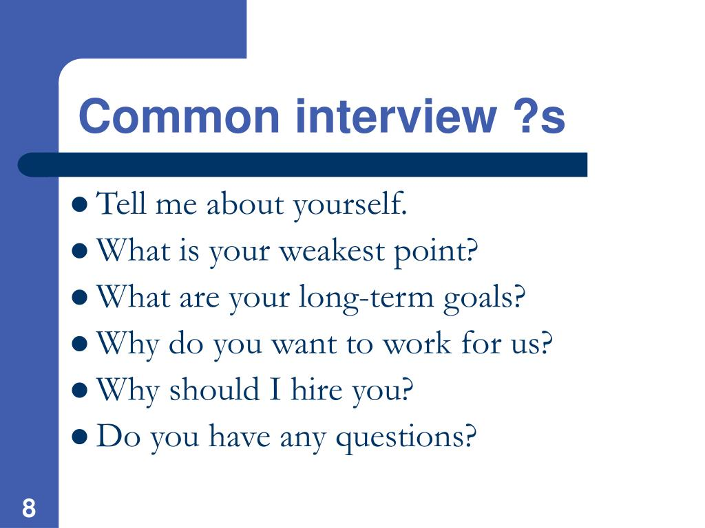 Common interview ?s