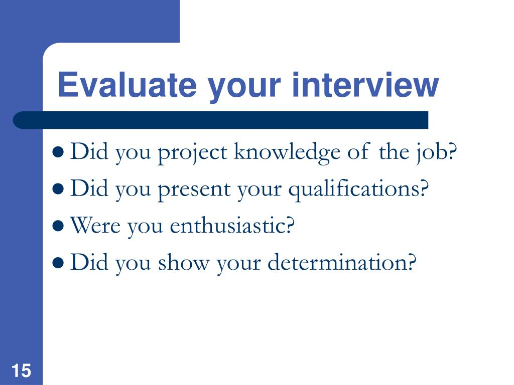 Evaluate your interview