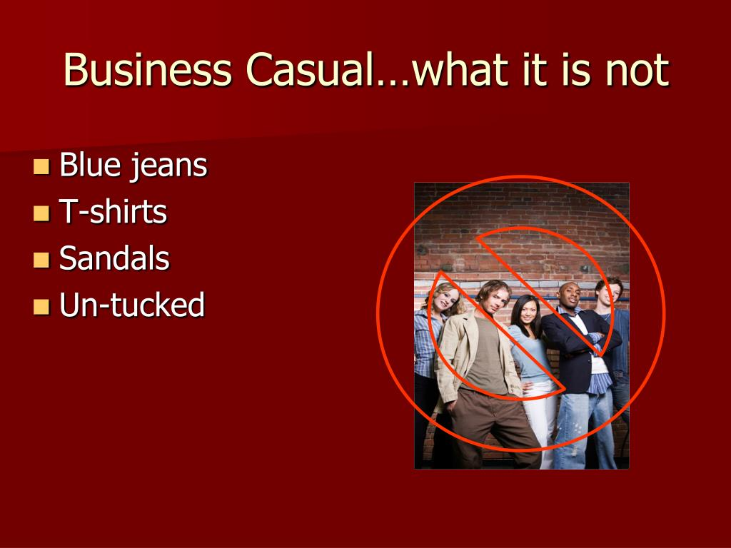 Business Casual…what it is not