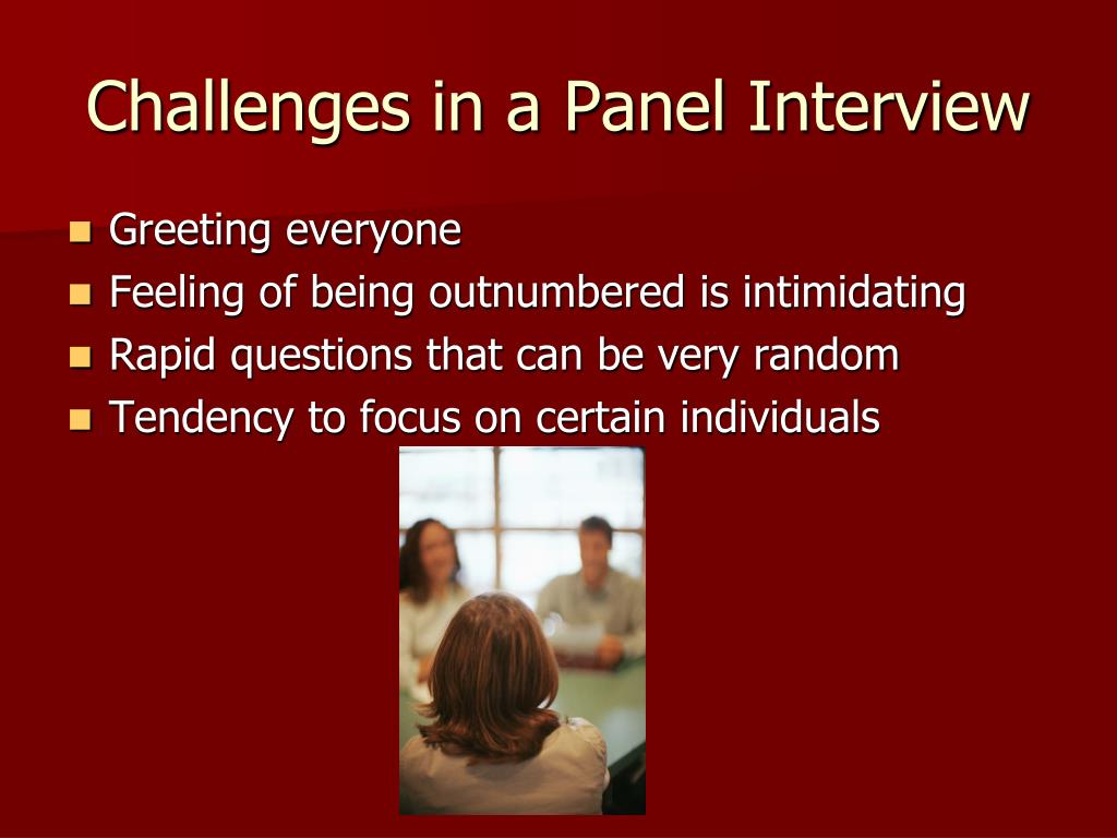 Challenges in a Panel Interview