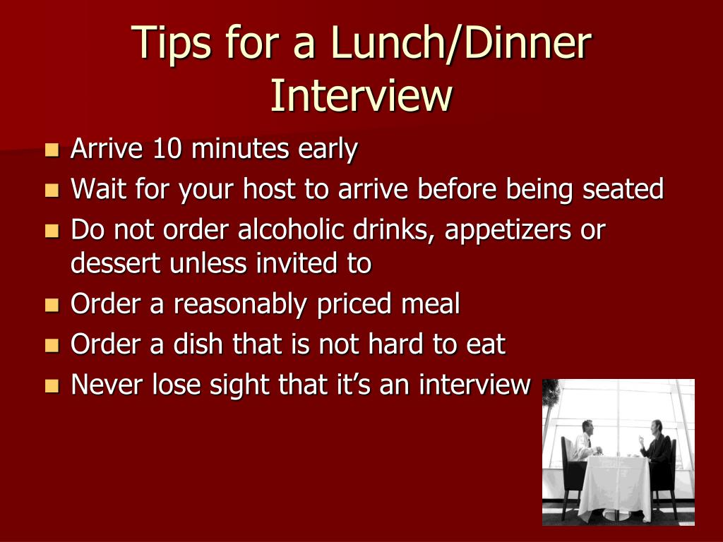 Tips for a Lunch/Dinner Interview