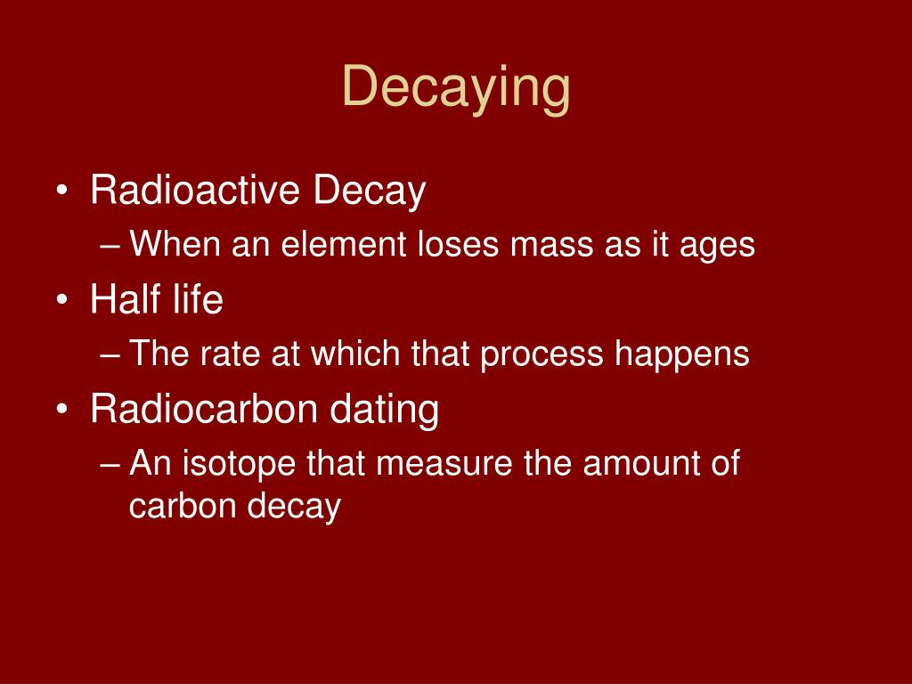 Decaying