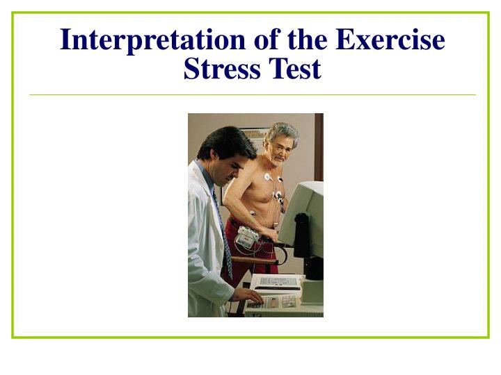 Interpretation of the Exercise Stress Test