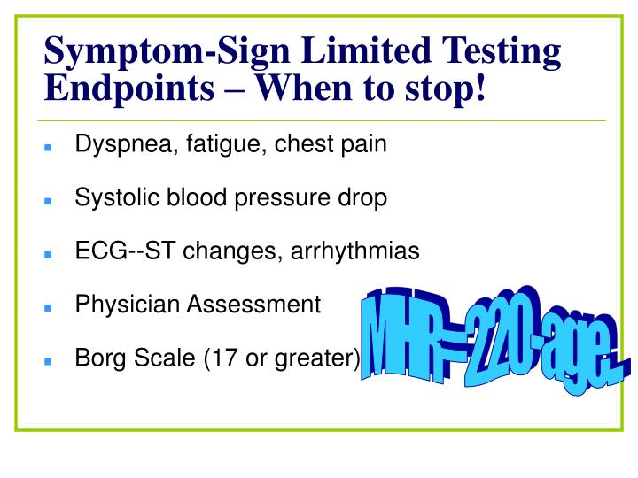 Symptom-Sign Limited Testing Endpoints – When to stop!
