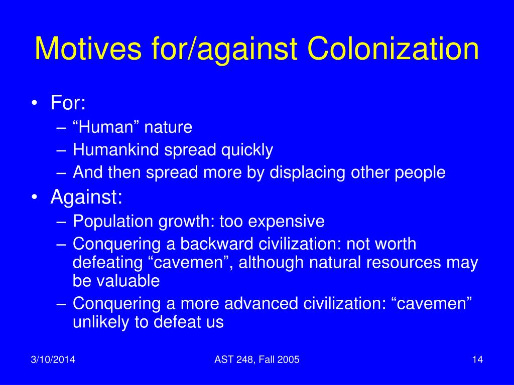 Motives for/against Colonization