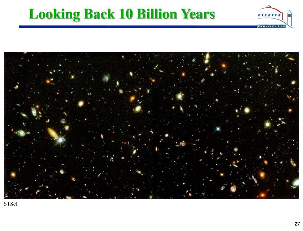 Looking Back 10 Billion Years