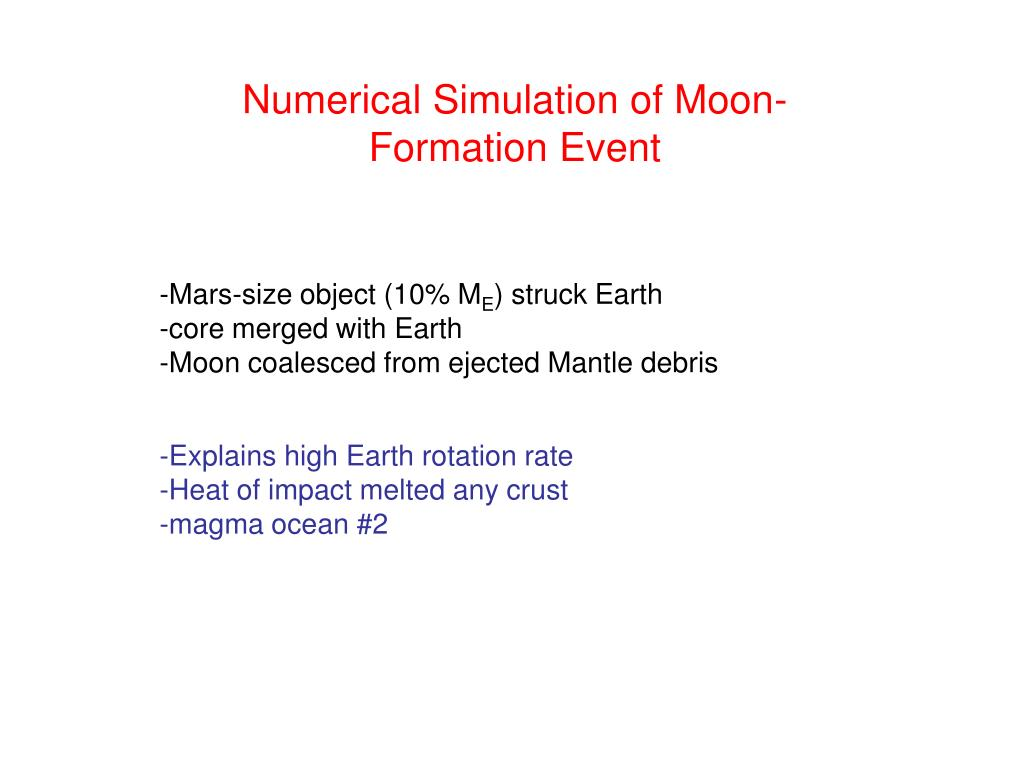 Numerical Simulation of Moon-