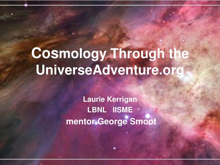 Cos mology through the universeadventure org