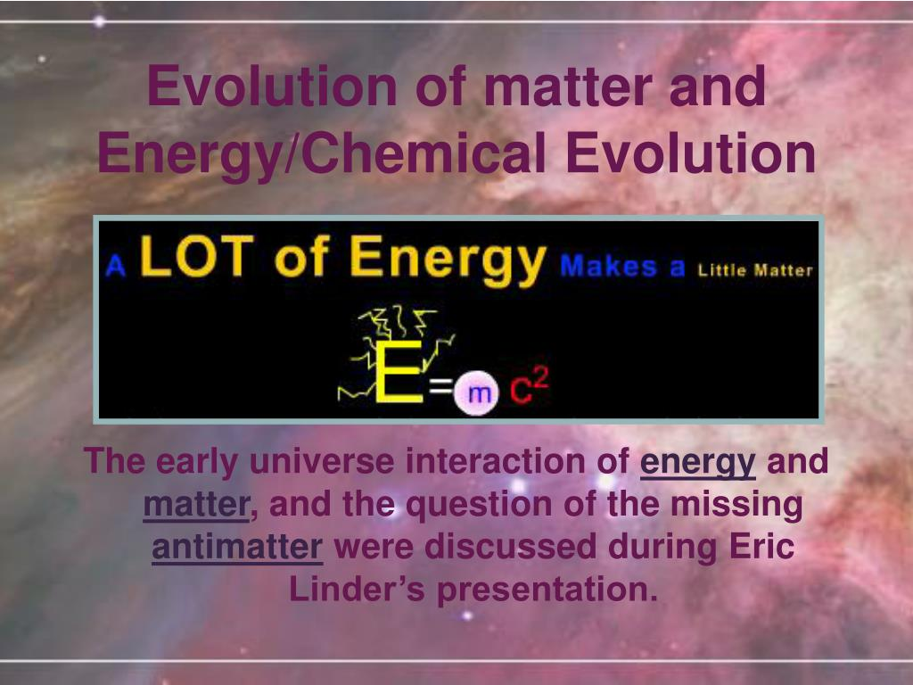 Evolution of matter and Energy/Chemical Evolution