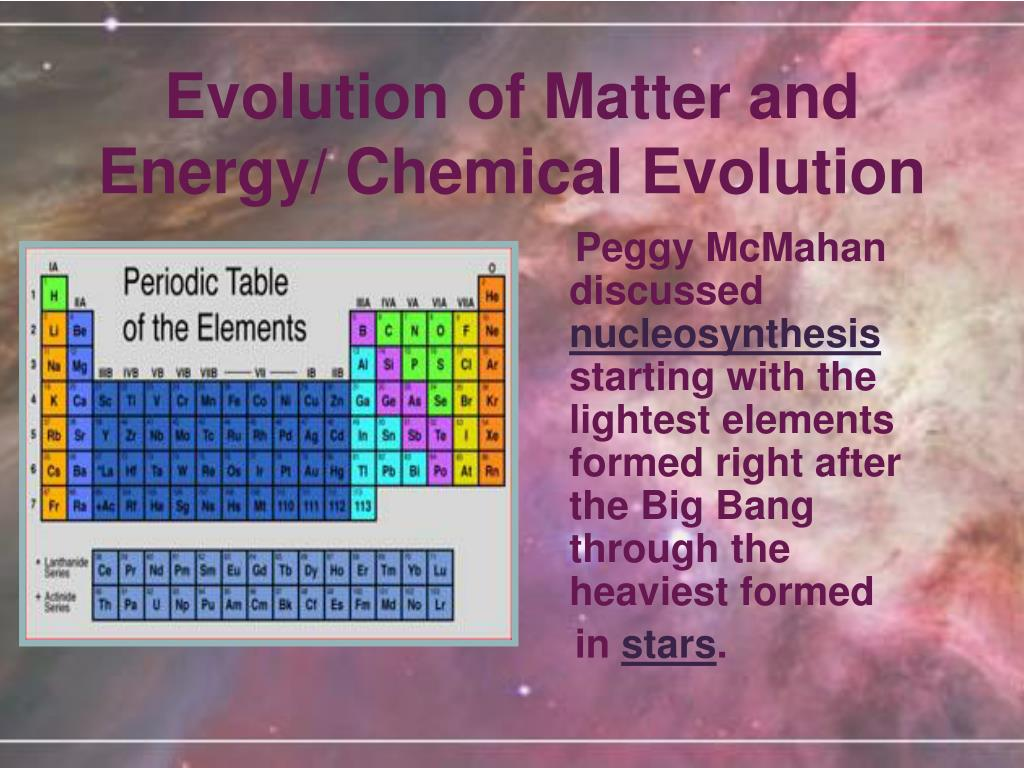 Evolution of Matter and Energy/ Chemical Evolution