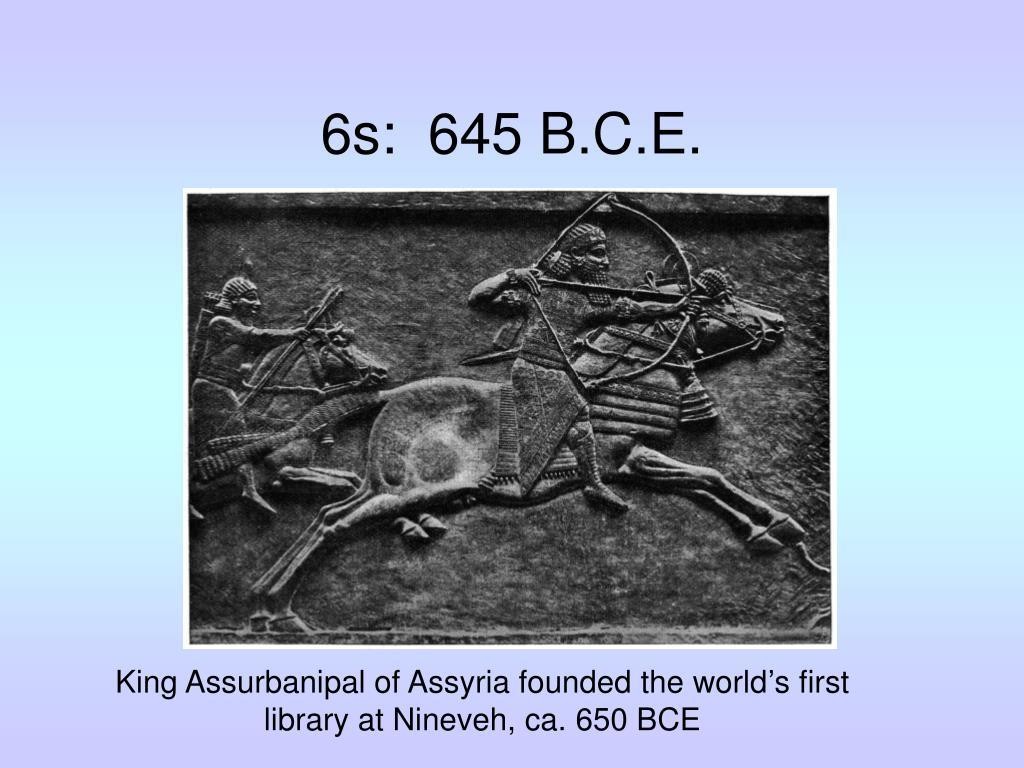 6s:  645 B.C.E.