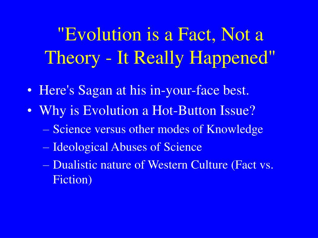 """""""Evolution is a Fact, Not a Theory - It Really Happened"""""""