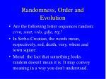 randomness order and evolution