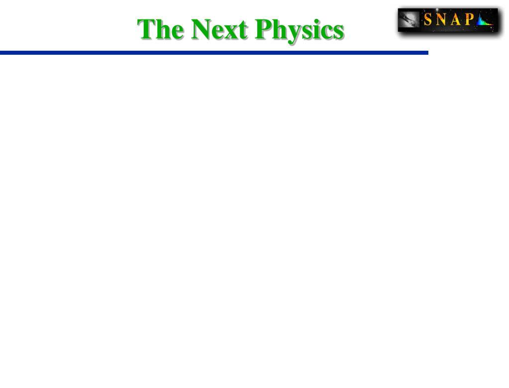 The Next Physics