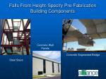 falls from height specify pre fabrication building components