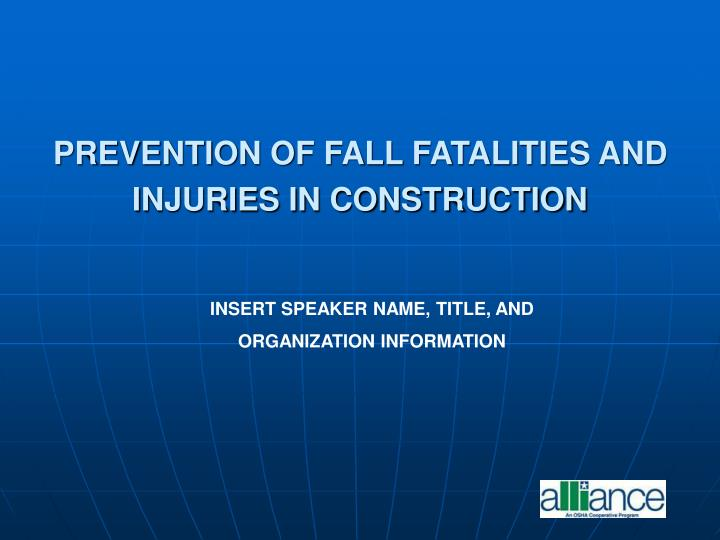 PREVENTION OF FALL FATALITIES AND