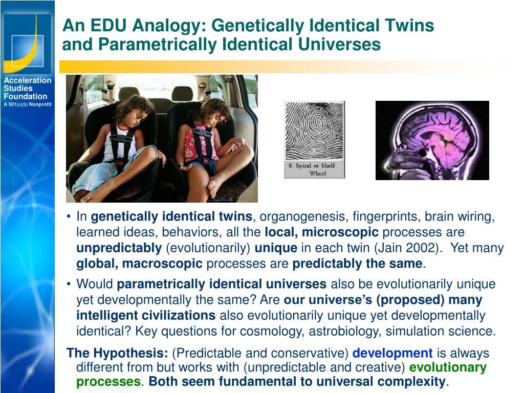 An EDU Analogy: Genetically Identical Twins