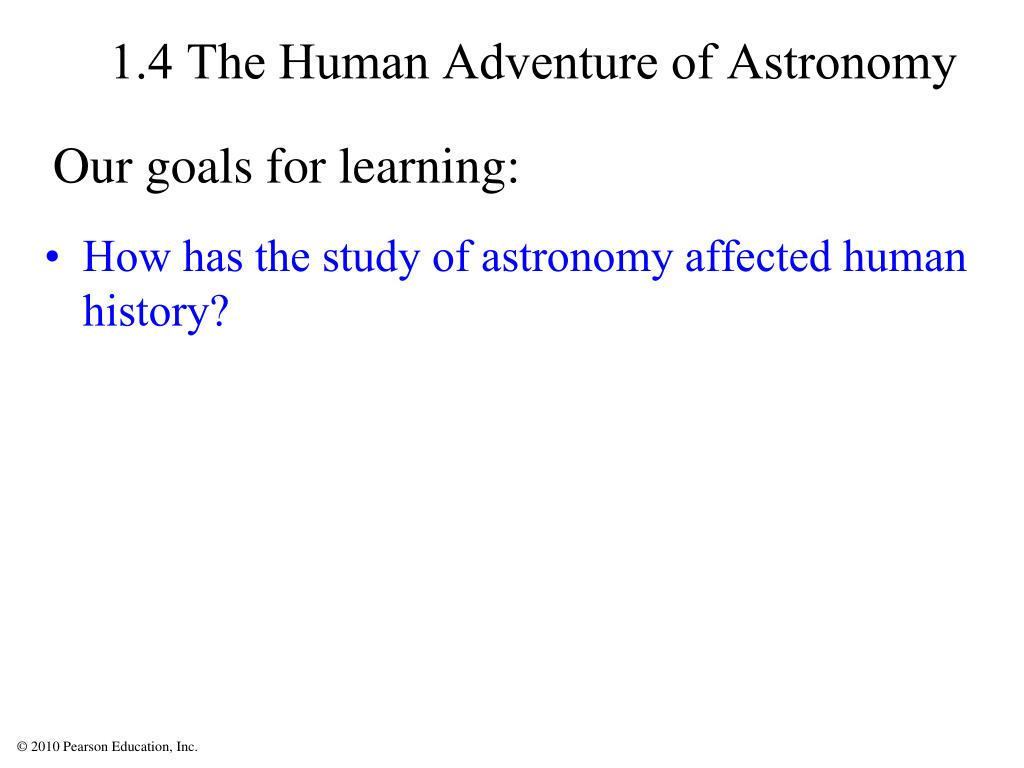 1.4 The Human Adventure of Astronomy