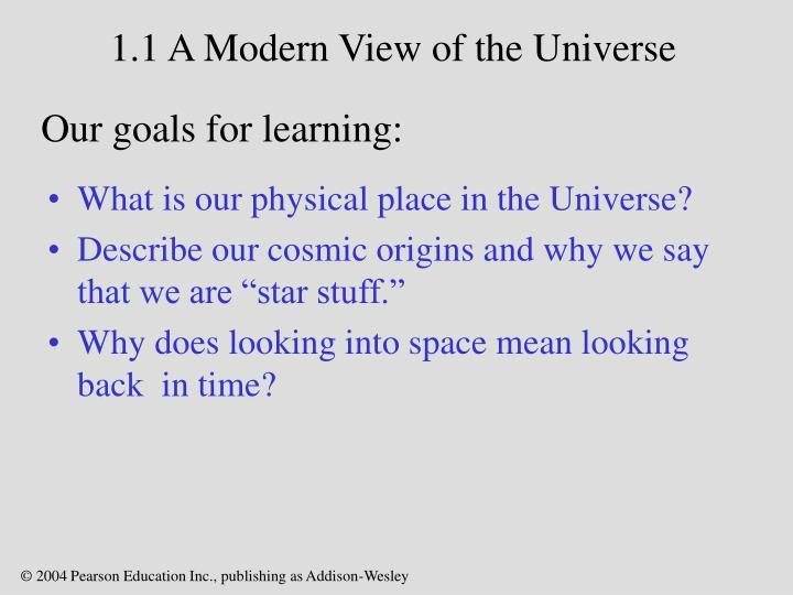 1 1 a modern view of the universe