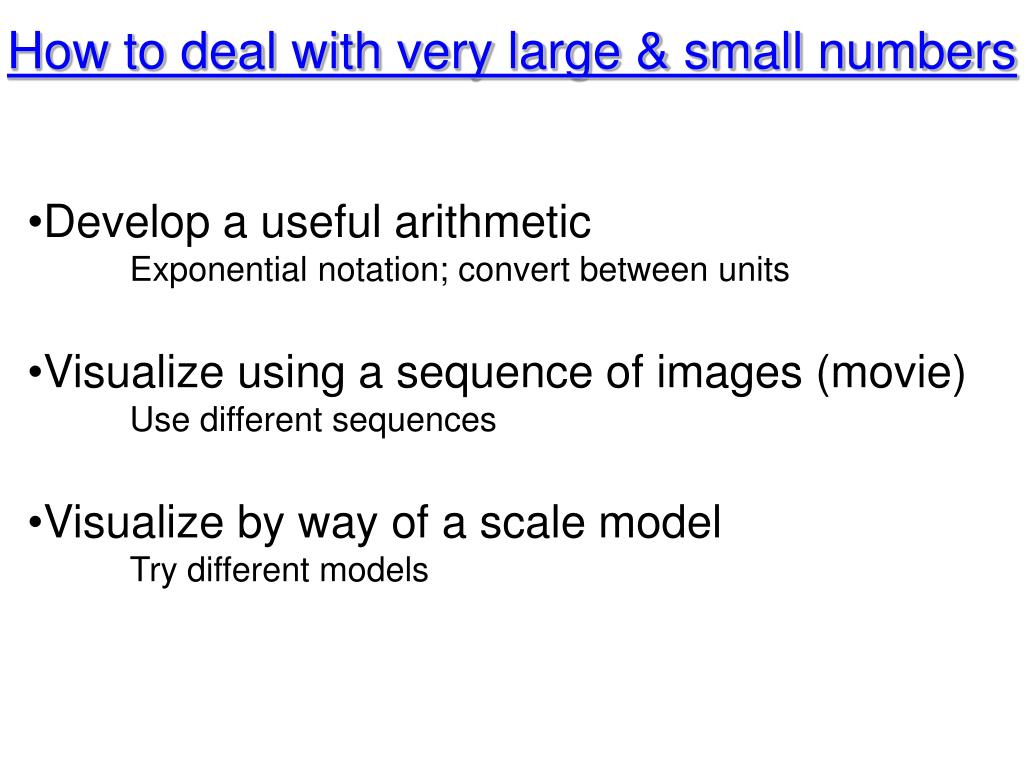 How to deal with very large & small numbers